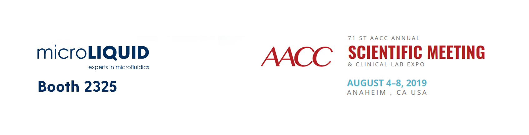 Join microLIQUID during71st AACC Annual Scientific Meeting & Clinical Lab Expo,this August6-8 in Anaheim, CA